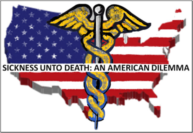 Sickness Unto Death Part VII: Health Care — Right or Responsibility? ~ By John MacWillie, Ph.D.